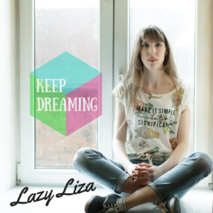 keep-dreaming-by-lazy-liza